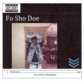 Fo Sho Doe