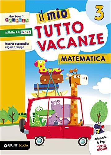 Il mio tutto vacanze. Matematica. Per la Scuola elementare (Vol. 3)