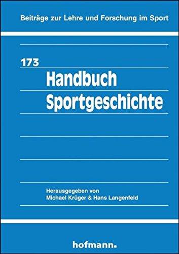 Handbuch Sportgeschichte (Beiträge zur Lehre und Forschung im Sport)
