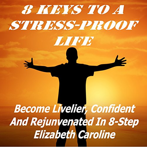 8 Keys to a Stress-Proof Life audiobook cover art