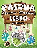 Pasqua: Colorare - Ritagliare: Libro per Bambini dai 3 anni: Imparare a Usare le Forbici e Decorare nel Periodo Pasquale con Coniglietti, uova, cestini: 5