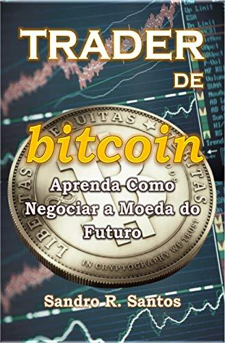 como ser um trader bitcoin)