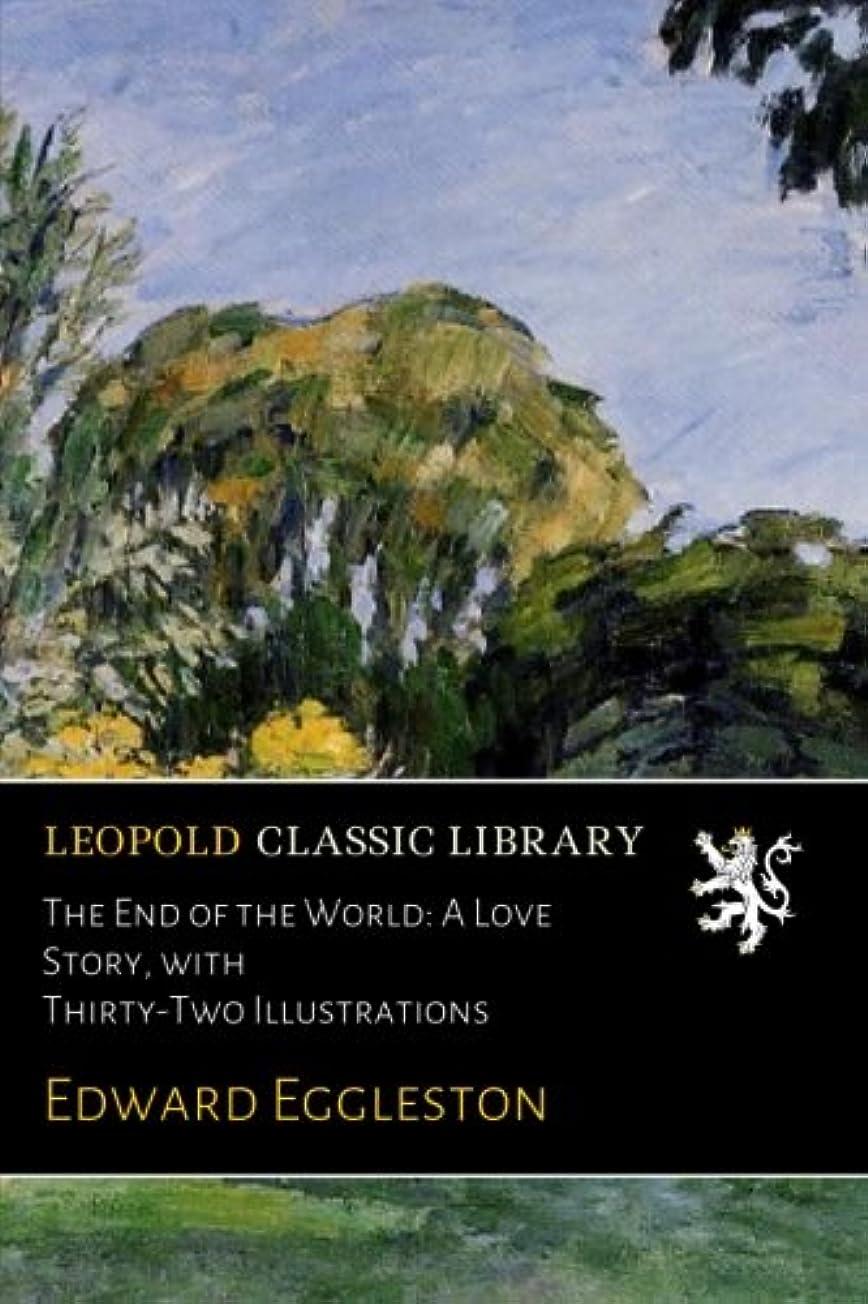 三考えたブランド名The End of the World: A Love Story, with Thirty-Two Illustrations