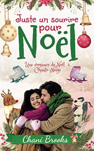 Juste un sourire pour Noël: Une romance de Noël addictive, une comédie romantique emplie d'émotions