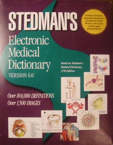Version 6.0 for Windows and Macintosh (Stedman's Electronic Medical Dictionary)