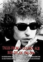 Tales From Golden Age: Bob Dylan 1941-1966