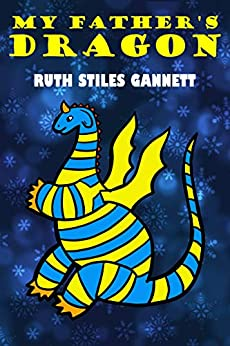 My Father's Dragon: With classic illustration by [Ruth Stiles Gannett]