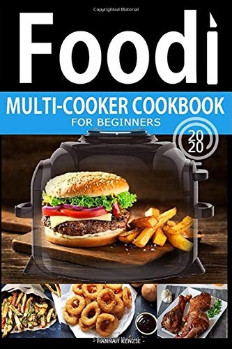 Download Food! Multi Cooker Cookbook for Beginners: Simple, Easy and Delicious food for Multi Cooker Recipes