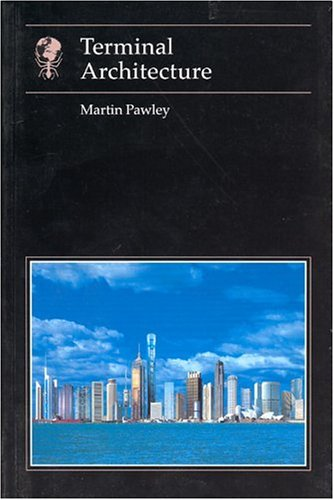 Terminal Architecture (Essays in Art and Culture)