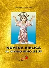Novena Bíblica al Divino Niño Jesús (Spanish Edition)