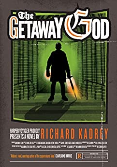 The Getaway God: A Sandman Slim thriller from the New York Times bestselling master of supernatural noir (Sandman Slim, Book 6) by [Richard Kadrey]