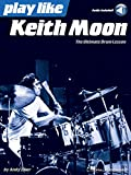 Play like Keith Moon: The Ultimate Drum Lesson Book with Online Audio Tracks (English Edition)