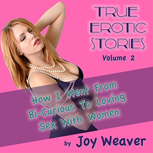 How I Went from Bi-Curious to Loving Sex with Women audiobook cover art
