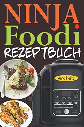 Ninja Foodi Rezeptbuch: +65 Innovative und Schmackhafte Rezepte, um das Beste aus Ihrem Ninja Foodi Multikocher herauszuholen! (Ninja Foodi Multikocher Kochbuch Deutsch)