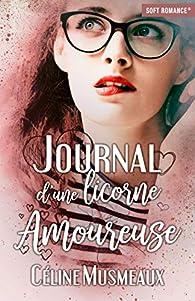Journal d'une licorne amoureuse par Céline Musmeaux