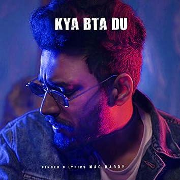 Kya Bta Du