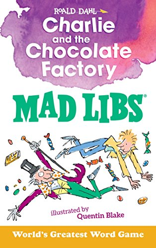 Charlie and the Chocolate Factory Mad Libs [Lingua Inglese]