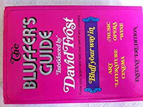The Bluffer's Guide, Bluff Your Way in Art, Literature, Cinema, Music, Opera, Wine