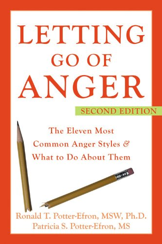 Compare Textbook Prices for Letting Go of Anger: The Eleven Most Common Anger Styles And What to Do About Them 2nd Edition ISBN 9781572244481 by Ronald Potter-Efron,Patricia Potter-Efron