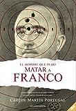El hombre que pudo matar a Franco: 468 (Narrativa Carena)