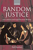 Random Justice: On Lotteries and Legal Decision-Making by Neil Duxbury(2002-11-28)