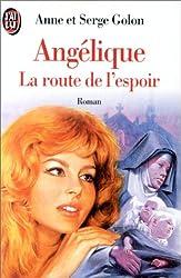Angélique - La route de l'espoir d'Anne Golon