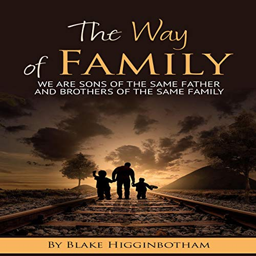 The Way of Family Audiobook By Blake Higginbotham cover art