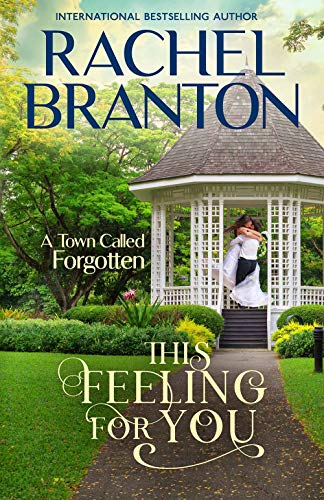 This Feeling For You: A Sweet Small Town Romance (A Town Called Forgotten Book 2