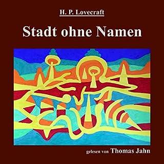 Stadt ohne Namen                   Autor:                                                                                                                                 H. P. Lovecraft                               Sprecher:                                                                                                                                 Thomas Jahn                      Spieldauer: 42 Min.     4 Bewertungen     Gesamt 3,8