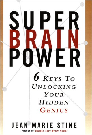 Super Brain Power: 6 Keys to Unlocking Your Hidden Genius