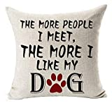 Jacen shop Sweet Funny Sayings The More People I Meet The More I Like My Dog Paw Prints Funda de almohada de lino para interiores de 50,8 x 50,8 cm