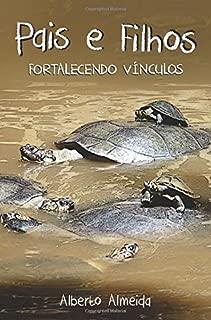 Pais e Filhos - Fortalecendo Vínculos (Portuguese Edition)