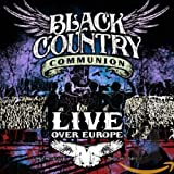 Songtexte von Black Country Communion - Live Over Europe