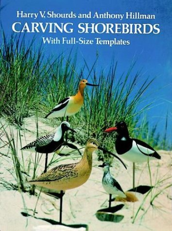 Carving Shorebirds: With Full-Size Templates