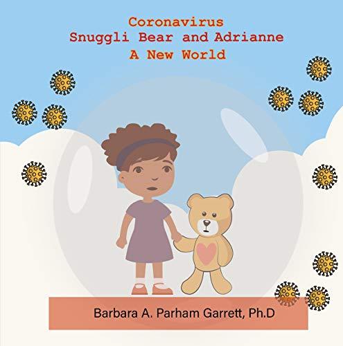 CORONAVIRUS SNUGGLI BEAR AND ADRIANNE A NEW WORLD