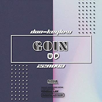 Goin' Up (feat. Don Keylow$)