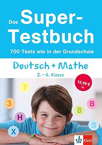 Das Super-Testbuch - 700 Tests wie in der Grundschule: Deutsch und Mathe 2.-4. Klasse