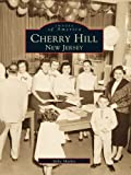 Cherry Hill, New Jersey (Images of America) (English Edition)