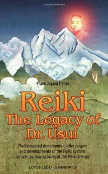 Reiki--The Legacy of Dr. Usui: The Legacy of Dr.Usui (Shangri-la Series) by [Frank Arjava Petter]