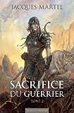 Sacrifice du guerrier, Tome 2