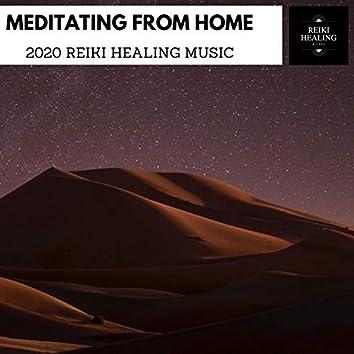 Meditating From Home - 2020 Reiki Healing Music