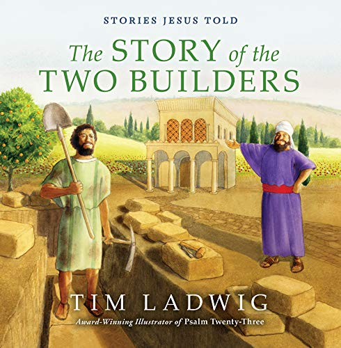 Stories Jesus Told: The Story of the Two Builders (Our Daily Bread for Kids Presents)