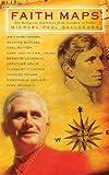Faith Maps: Ten Religious Explorers from Newman to Joseph Ratzinger