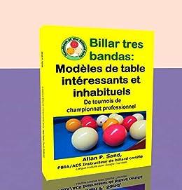 Book's Cover of Billar tres bandas - Modèles de table intéressants et inhabituels: De tournois de championnat professionnel (French Edition) [Print Replica] Versión Kindle