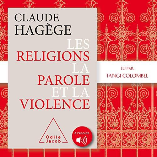 Couverture de Les religions, la parole et la violence