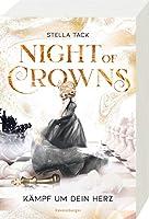 Night of Crowns, Band 2: Kaempf um dein Herz
