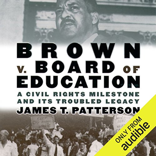 Brown v. Board of Education: A Civil Rights Milestone and Its Troubled Legacy audiobook cover art