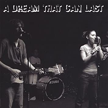 A Dream That Can Last