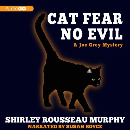 Cat Fear No Evil     A Joe Grey Mystery, Book 9               By:                                                                                                                                 Shirley Rousseau Murphy                               Narrated by:                                                                                                                                 Susan Boyce                      Length: 11 hrs and 1 min     36 ratings     Overall 4.8