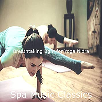 Breathtaking Bgm for Yoga Nidra